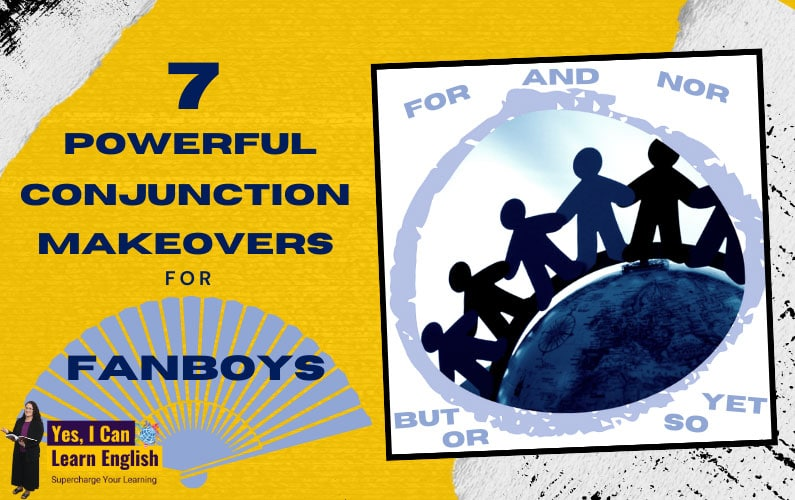 7 Powerful Conjunction Makeovers for Fanboys